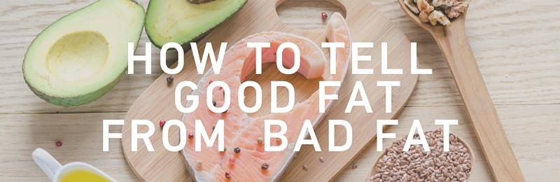 Good fats vs. bad fats
