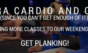 Extra Cardio and Core classes at weekend