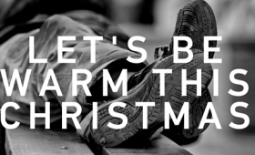 Let's be warm this Christmas: Homeless shelter
