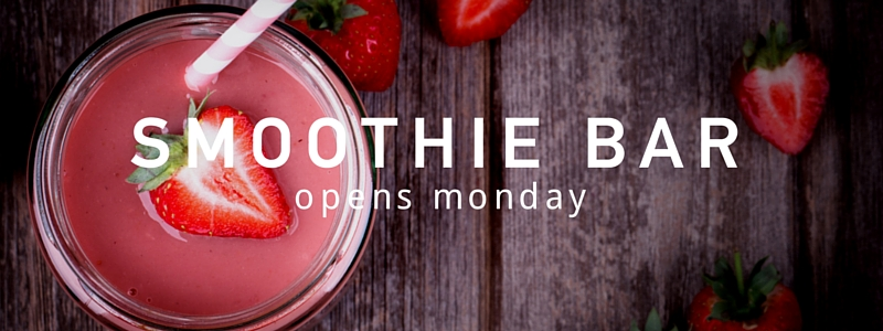 New smoothie bar – Coming soon!