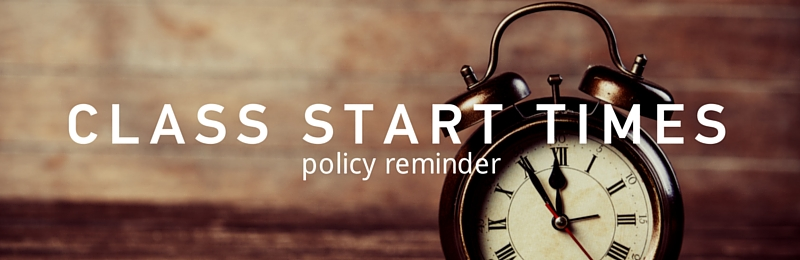 Class Start Times – policy reminder
