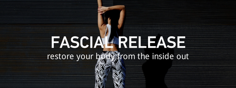 Fascial Release: Restore your body to health from the inside out.