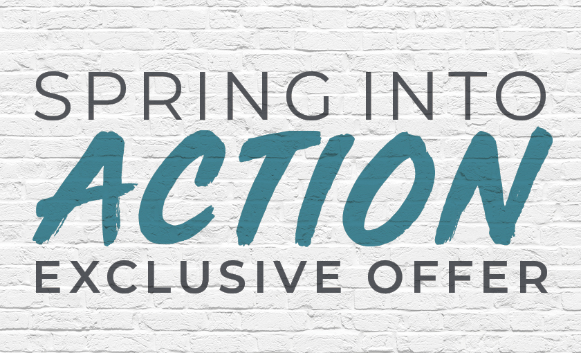 Spring into Action Promotion!