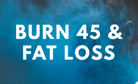 BURN 45 & FAT LOSS